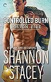Controlled Burn (Boston Fire Book 2)