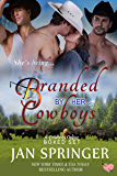 Branded by Her Cowboys: A Cowboys Online Menage Romance Boxed Set