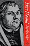 Here I Stand; A Life of Martin Luther