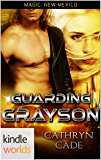 Magic, New Mexico: Guarding Grayson (Kindle Worlds Novella)
