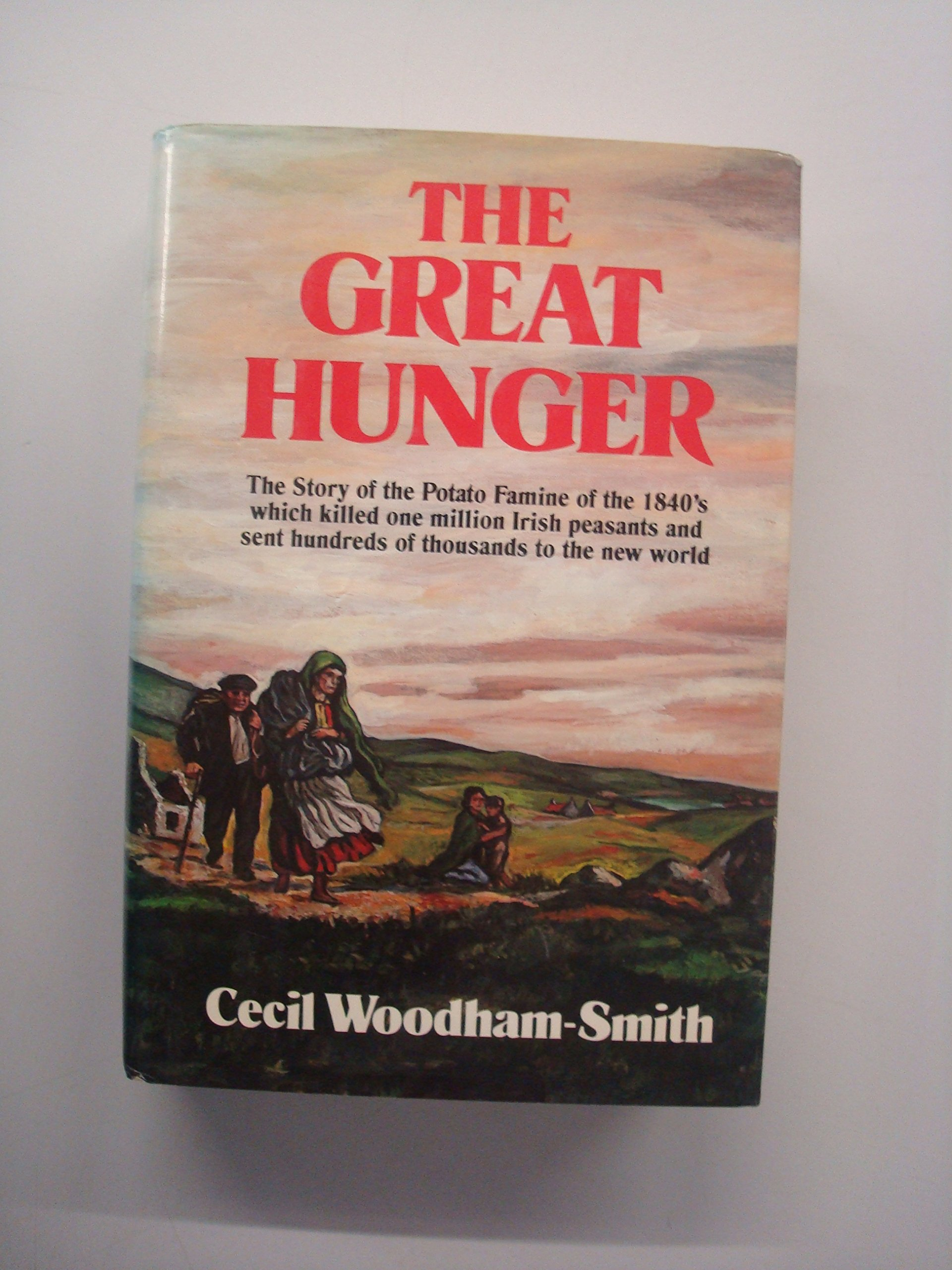 The Great Hunger, Cecil  Woodham-Smith