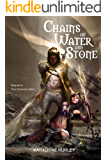 Chains of Water and Stone (The Griever's Mark series Book 2)