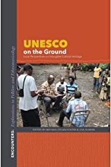 UNESCO on the Ground: Local Perspectives on Intangible Cultural Heritage (Encounters: Explorations in Folklore and Ethnomusicology)