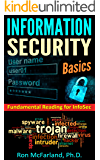 INFORMATION SECURITY BASICS: FUNDAMENTAL READING FOR INFOSEC INCLUDING THE CISSP, CISM, CCNA-SECURITY CERTIFICATION EXAMS