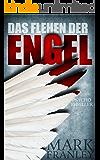 Das Flehen der Engel: Psychothriller (Lewis Schneider 2) (German Edition)