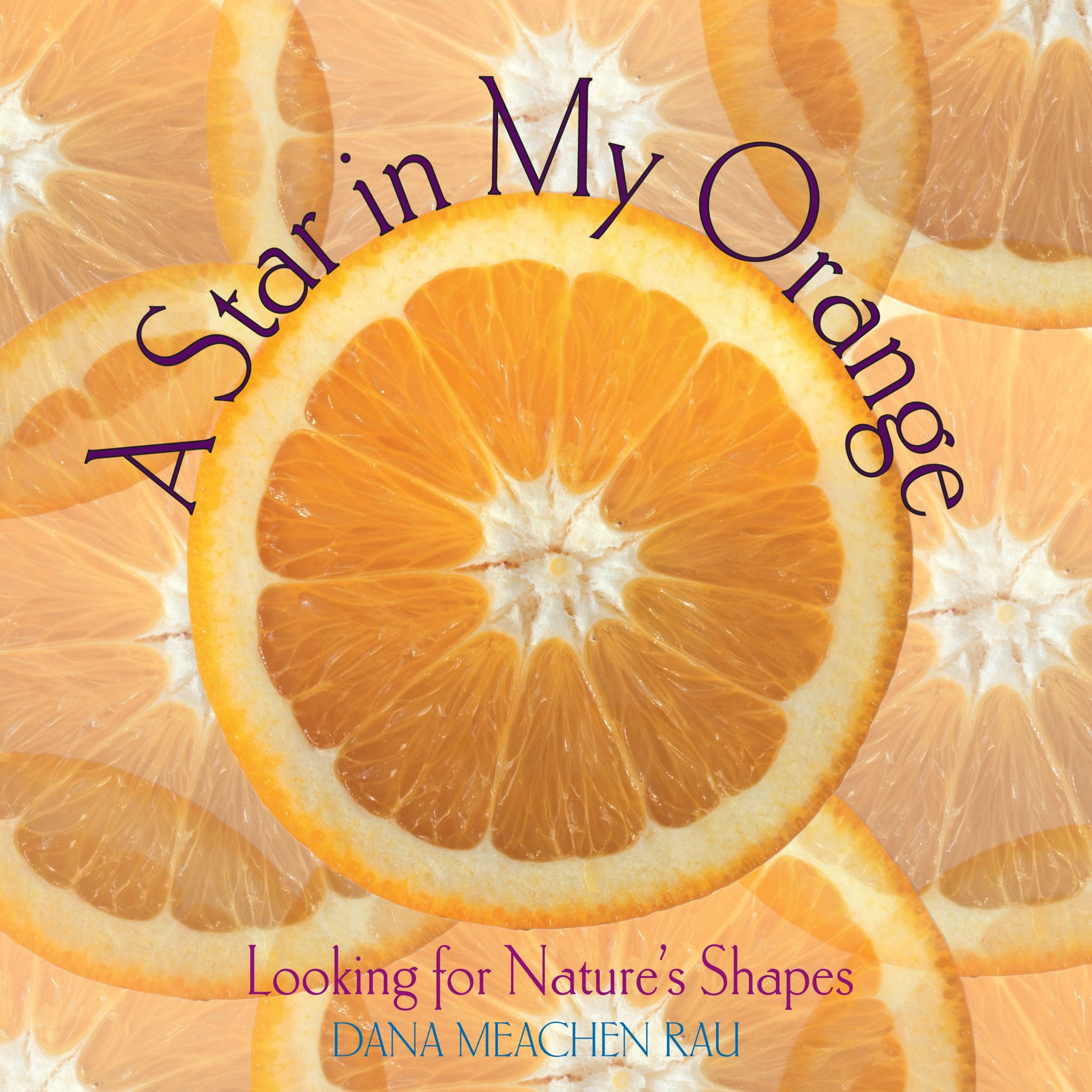 Download Star in My Orange: Looking for Natures Shapes pdf epub