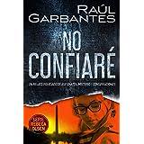 No confiaré: Un relato policíaco de asesinatos, misterio y conspiraciones (Rebeca Olsen nº 1) (Spanish Edition)