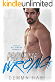 Prove Me Wrong: Bad Boy Billionaire Romance