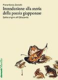 Introduzione alla storia della poesia giapponese vol. 1: Dalle origini all'Ottocento (Elementi)