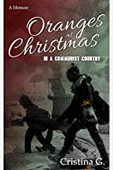 Oranges at Christmas in a Communist Country: A Memoir: Inspirational True to Fact Stories Kindle Edition
