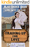 Mail Order Bride: Trading Up for Love (Going West For Love Book 1)