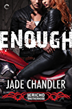 Enough: A Dark, Erotic Motorcycle Club Romance (Jericho Brotherhood)