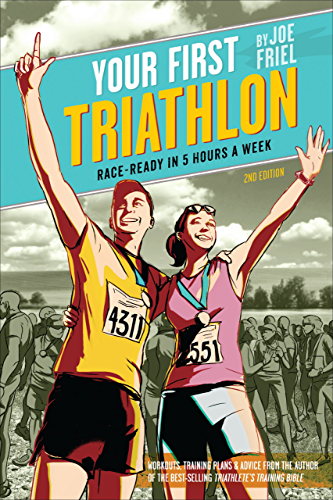 Your First Triathlon; 2nd Ed.: Race-Ready in 5 Hours a Week