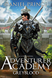 Adventurer Academy (Greyblood Book 1): A LitRPG Series (English Edition)