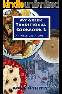 My greek traditional cook book 1 a simple greek cuisine kindle my greek traditional cookbook 2 a simple greek cuisine forumfinder Choice Image