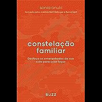 Constelação familiar: Desfaça os emaranhados da sua vida para criar laços