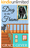 Dog In The Frame: A Short Ghost Story (Miranda Moore Cozy Mystery Series Book 2)