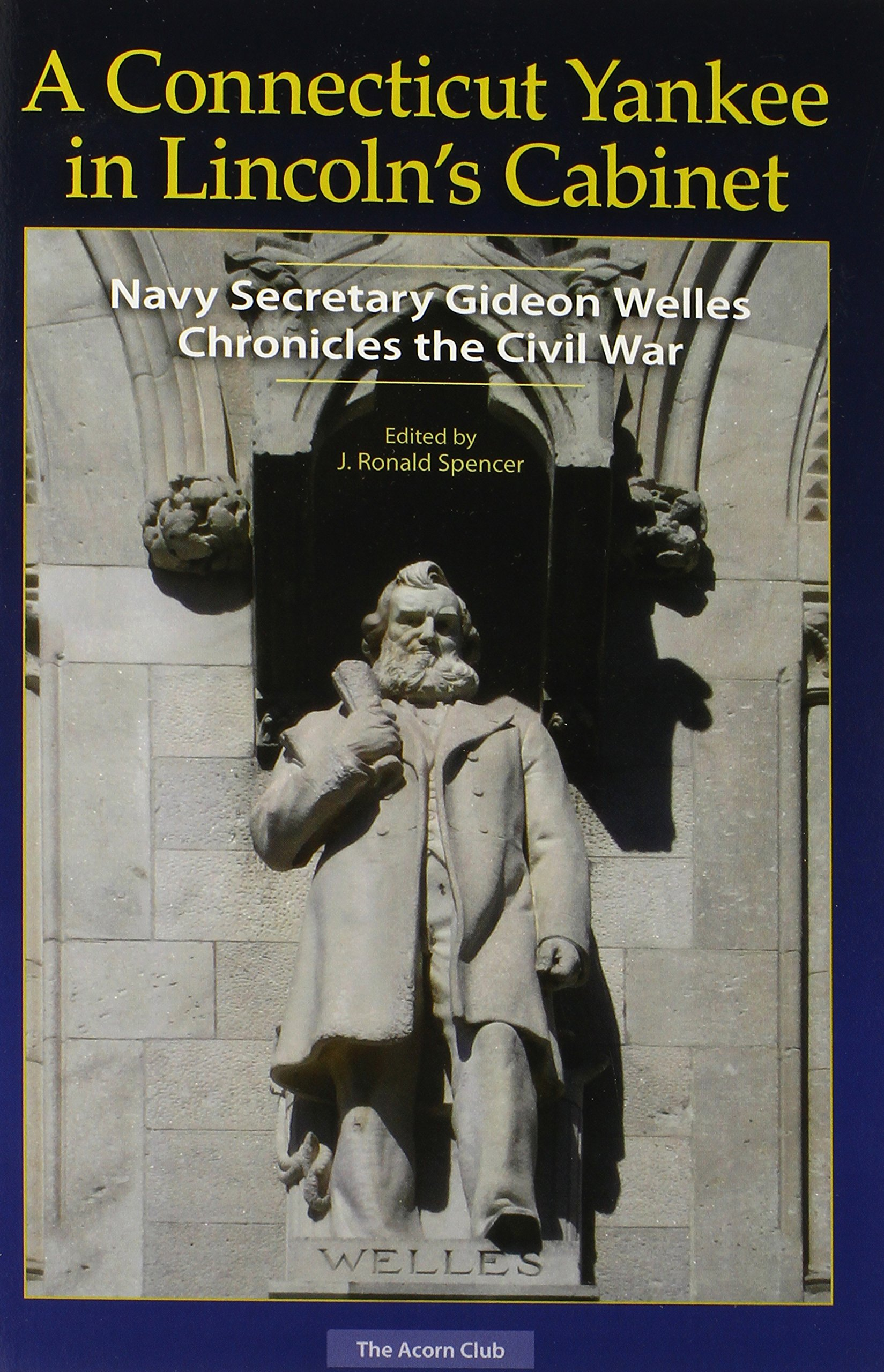 Download A Connecticut Yankee in Lincoln's Cabinet: Navy Secretary Gideon Welles Chronicles the Civil War PDF
