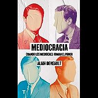 Mediocracia: Cuando los mediocres toman el poder (El cuarto de las maravillas) (Spanish Edition)