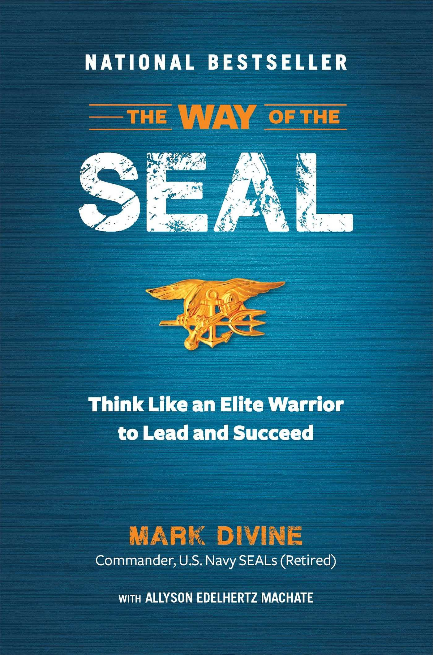 Amazon Com The Way Of The Seal Think Like An Elite Warrior To Lead