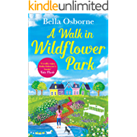 A Walk in Wildflower Park: The perfect new summer romance book to read (Wildflower Park Series)