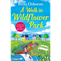 A Walk in Wildflower Park: The perfect new summer romance book to read in 2019 (Wildflower Park Series)