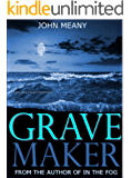 Grave Maker: Suspense/Horror/Thriller