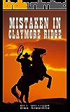 MISTAKEN IN CLAYMORE RIDGE