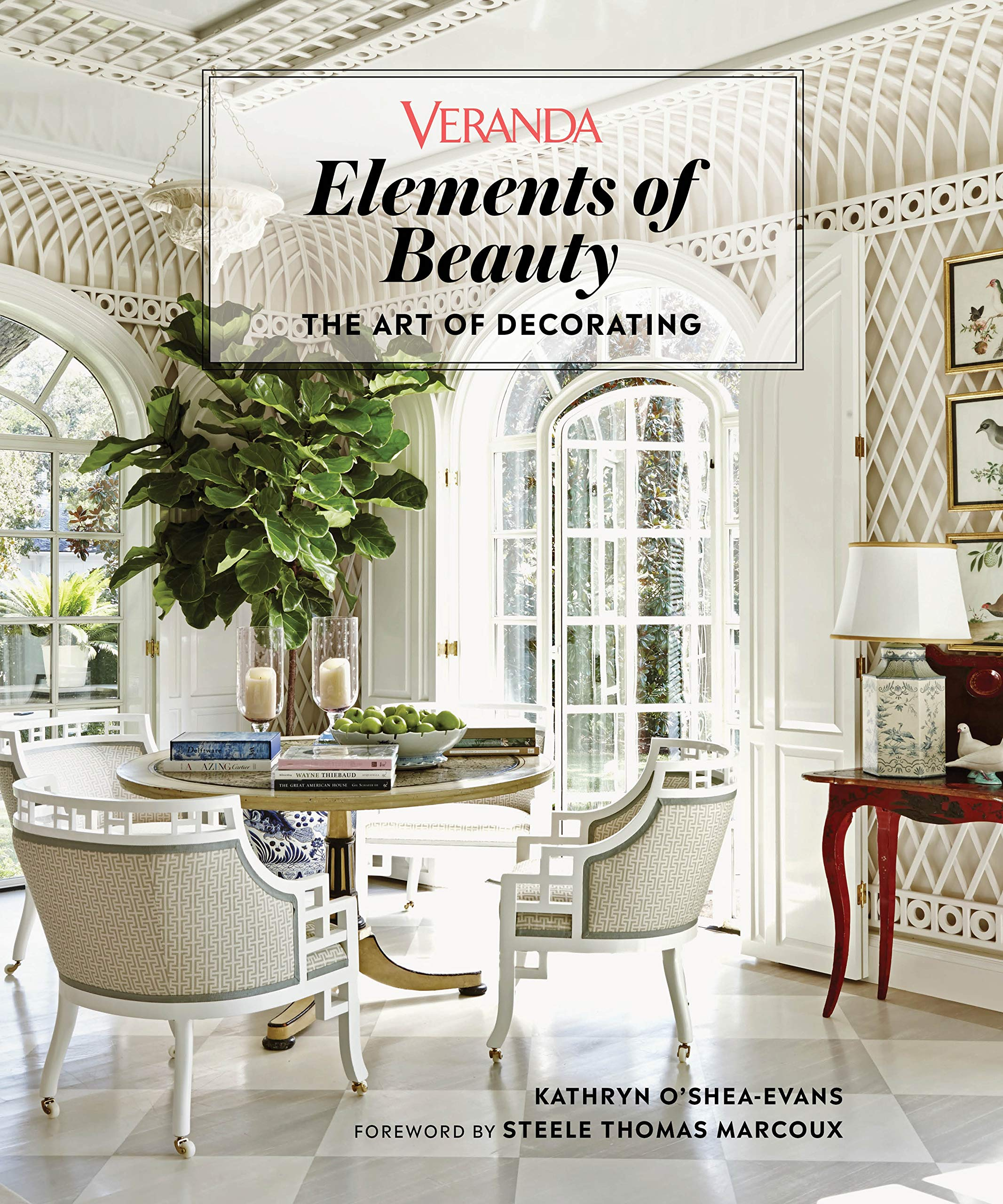 Amazon Veranda Elements Of Beauty The Art Of Decorating Marcoux Steele Veranda O Shea Evans Kathryn Decorating