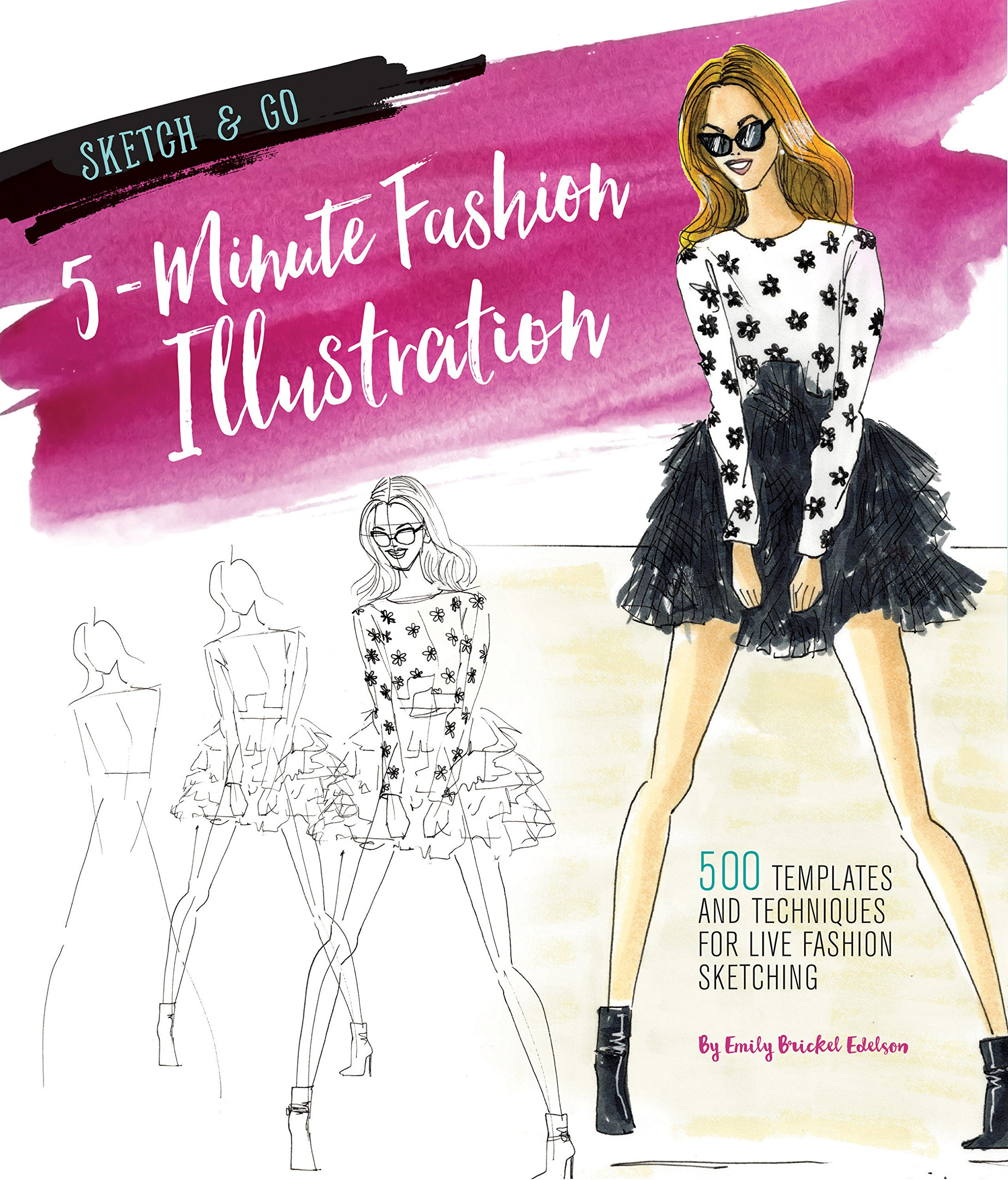 Sketch and Go 5,Minute Fashion Illustration , 500 Model