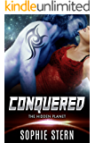 Conquered (The Hidden Planet Book 1)