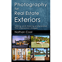 Photography for Real Estate Exteriors: Taking and making professional first-impression images (Real Estate Photography Book 3) (English Edition)
