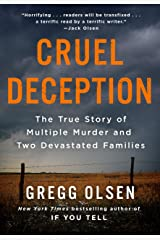Cruel Deception: The True Story of Multiple Murder and Two Devastated Families (St. Martin's True Crime Library) Kindle Edition