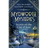 Mydworth Mysteries - Secrets on the Cote d'Azur (A Cosy Historical Mystery Series Book 8)