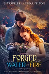 Forged in Water and Fire: Book Four of the Falconcrest Chronicles Kindle Edition