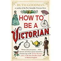 Goodman, R: How to be a Victorian