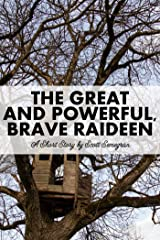 The Great and Powerful, Brave Raideen Kindle Edition