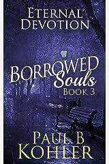 Eternal Devotion: Borrowed Souls: Book 3 Kindle Edition