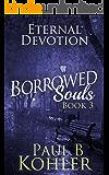 Eternal Devotion: Borrowed Souls: Book 3