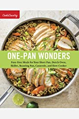 One-Pan Wonders: Fuss-Free Meals for Your Sheet Pan, Dutch Oven, Skillet, Roasting Pan, Casserole, and Slow Cooker Kindle Edition
