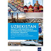 Uzbekistan Quality Job Creation as a Cornerstone for Sustainable Economic Growth: Country Diagnostic Study (Country…