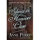 Silence in Hanover Close (Charlotte and Thomas Pitt Series Book 9)