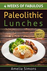 4 Weeks of Fabulous Paleolithic Lunches (4 Weeks of Fabulous Paleo Recipes Book 2) Kindle Edition
