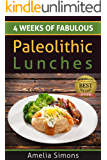 4 Weeks of Fabulous Paleolithic Lunches (4 Weeks of Fabulous Paleo Recipes Book 2) (English Edition)