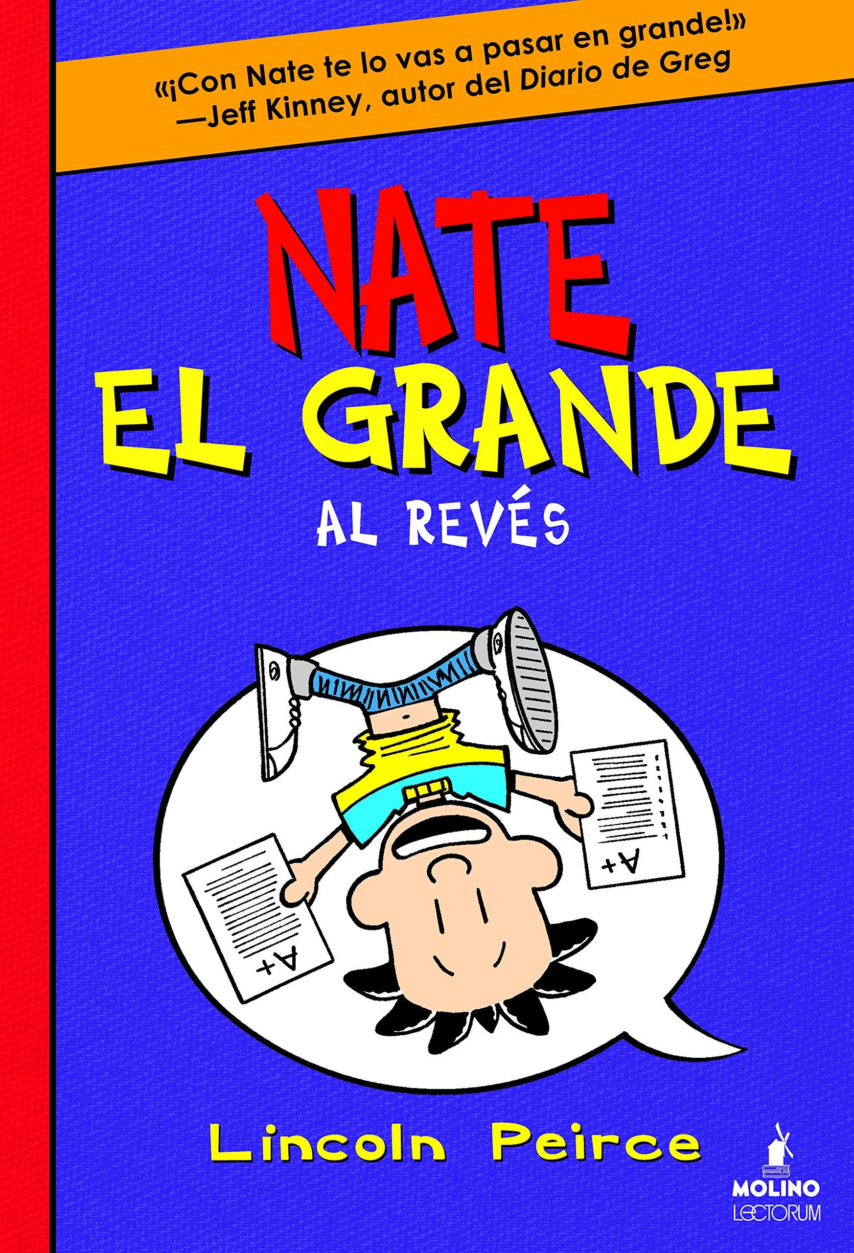 Nate el grande # 5: Al reves (Spanish Edition) ( Big Nate Flips Out) (Big Nate (Spanish)) (Nate el grande / Big Nate)