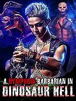 A Nymphoid Barbarian in Dinosaur Hell [OV]