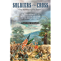 Soldiers of the Cross, the Authoritative Text: The Heroism of Catholic Chaplains and Sisters in the American Civil War