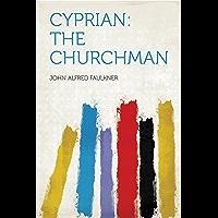 Cyprian: the Churchman