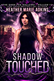 Shadow Touched (The Dark Fae Hollows)