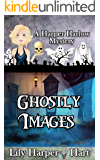Ghostly Images (A Harper Harlow Mystery Book 5)